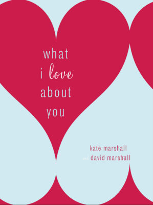 "Photo of book cover: ""What I Love About You"" by Kate & David Marshall"