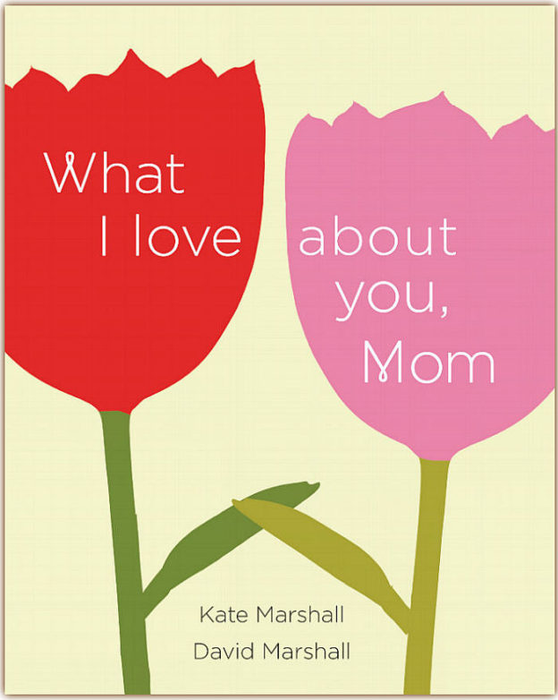 "Photo of book cover: ""What I Love About You, Mom"" by Kate & David Marshall"